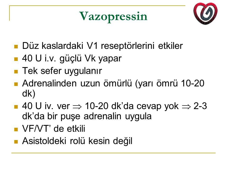 Vazopressin Düz kaslardaki V1 reseptörlerini etkiler 40 U i.v. güçlü Vk yapar Tek sefer uygulanır Adrenalinden uzun ömürlü (yarı ömrü 10-20 dk) 40 U i