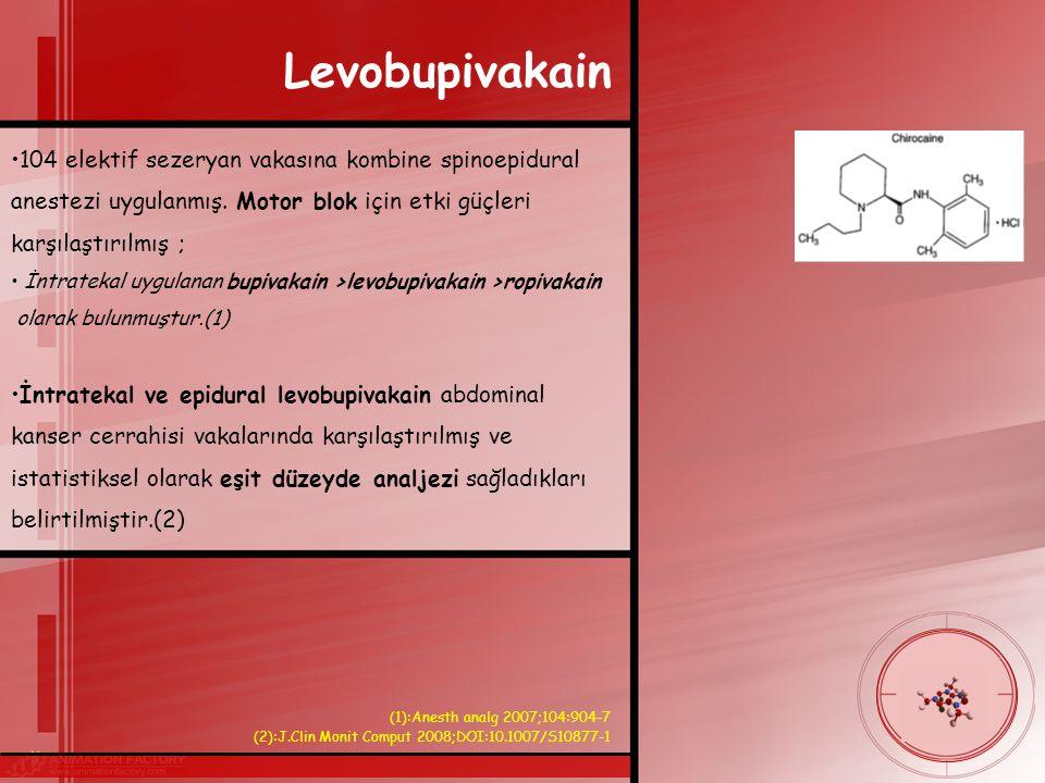 Levobupivakain 104 elektif sezeryan vakasına kombine spinoepidural anestezi uygulanmış.