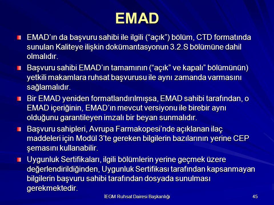 """İEGM Ruhsat Dairesi Başkanlığı 45 EMAD'ın da başvuru sahibi ile ilgili (""""açık"""") bölüm, CTD formatında sunulan Kaliteye ilişkin dokümantasyonun 3.2.S b"""