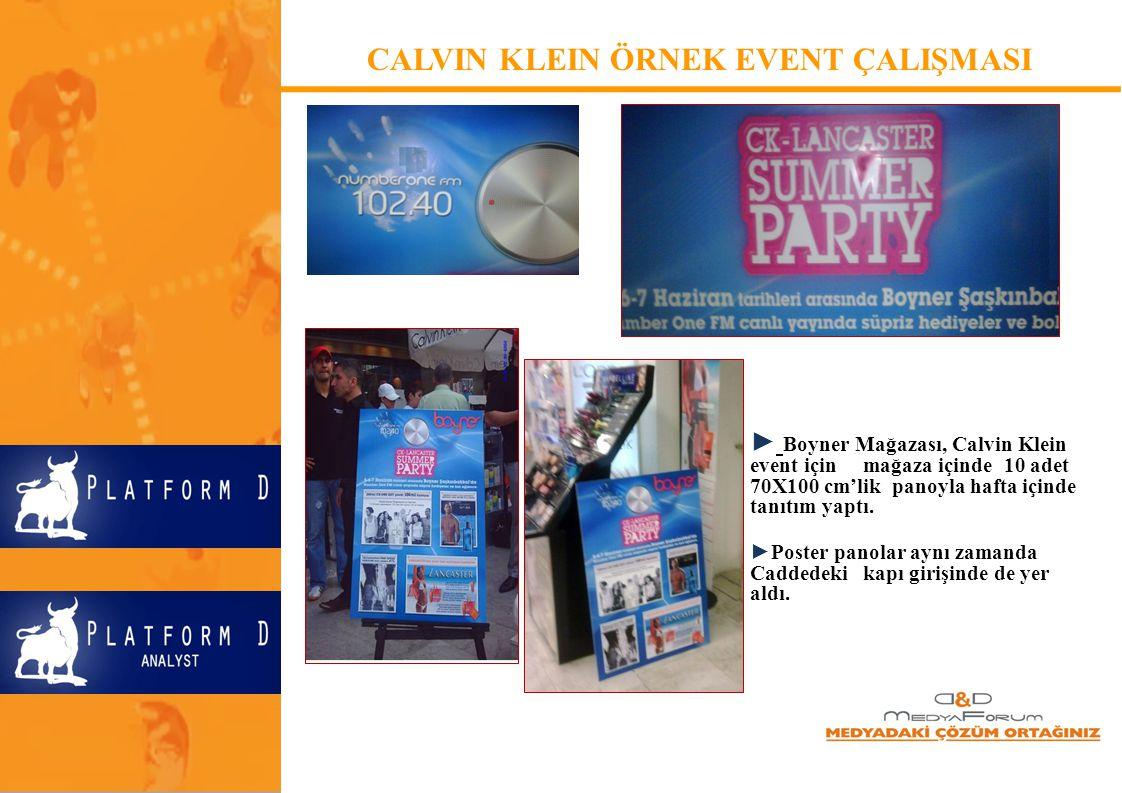 ► Boyner Mağazası, Calvin Klein event için mağaza içinde 10 adet 70X100 cm'lik panoyla hafta içinde tanıtım yaptı. ►Poster panolar aynı zamanda Cadded