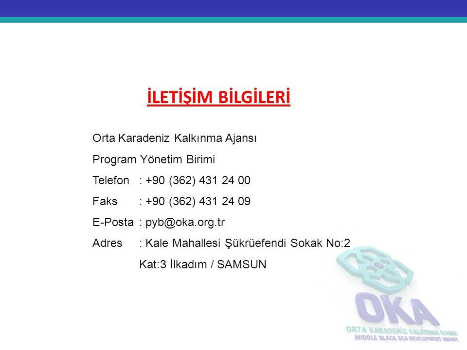 İLETİŞİM BİLGİLERİ Orta Karadeniz Kalkınma Ajansı Program Yönetim Birimi Telefon : +90 (362) 431 24 00 Faks : +90 (362) 431 24 09 E-Posta : pyb@oka.or