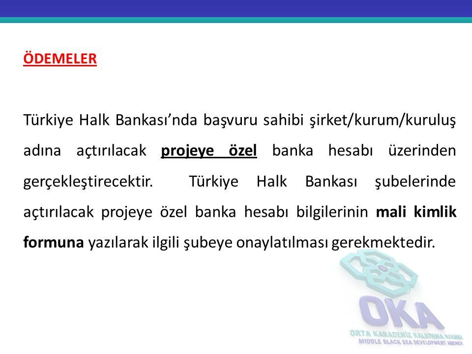 Türkiye Halk Bankası'nda başvuru sahibi şirket/kurum/kuruluş adına açtırılacak projeye özel banka hesabı üzerinden gerçekleştirecektir. Türkiye Halk B