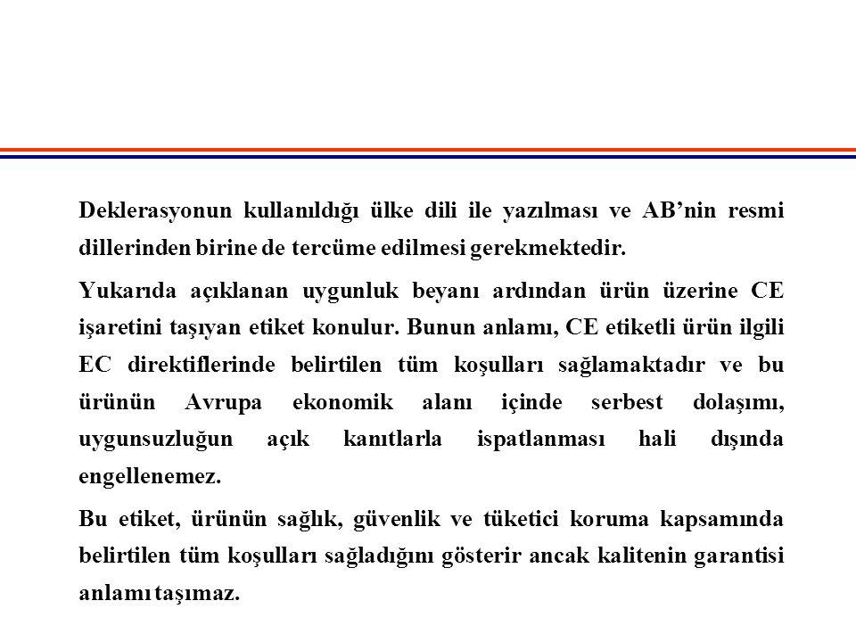 Deklerasyonun kullanıldığı ülke dili ile yazılması ve AB'nin resmi dillerinden birine de tercüme edilmesi gerekmektedir. Yukarıda açıklanan uygunluk b