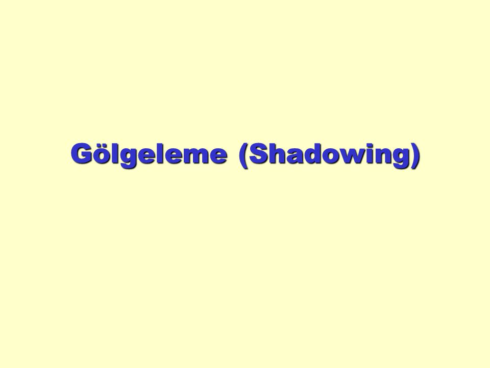 Gölgeleme (Shadowing)