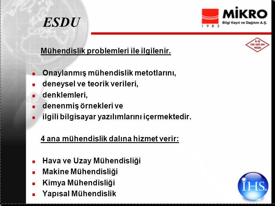 ESDU Mühendislik problemleri ile ilgilenir. Onaylanmış mühendislik metotlarını, deneysel ve teorik verileri, denklemleri, denenmiş örnekleri ve ilgili