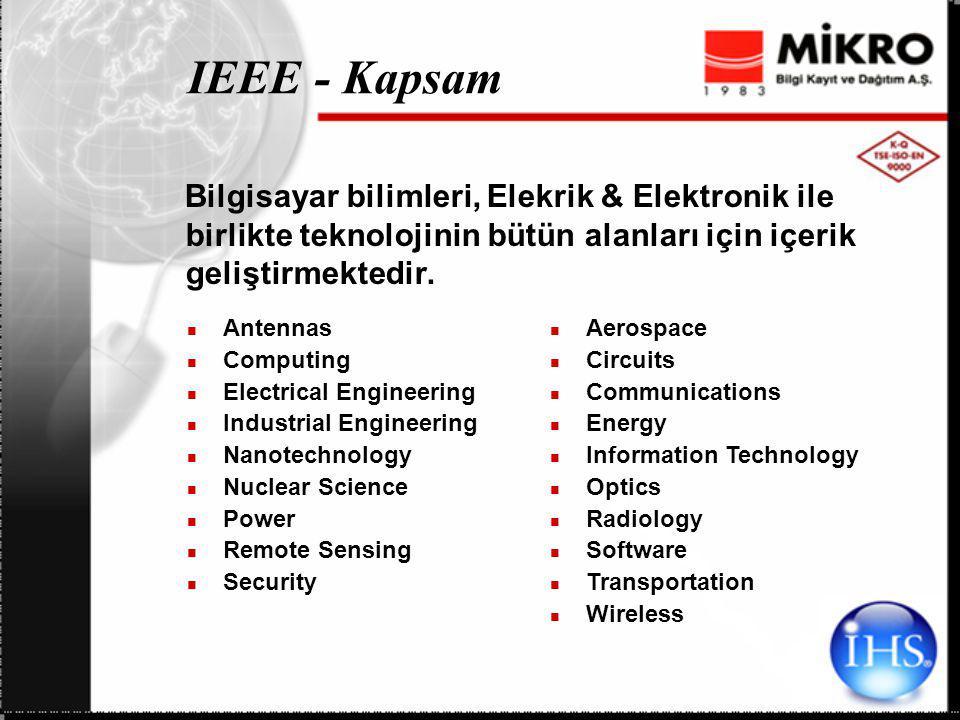 IEEE - Kapsam Bilgisayar bilimleri, Elekrik & Elektronik ile birlikte teknolojinin bütün alanları için içerik geliştirmektedir. Antennas Computing Ele