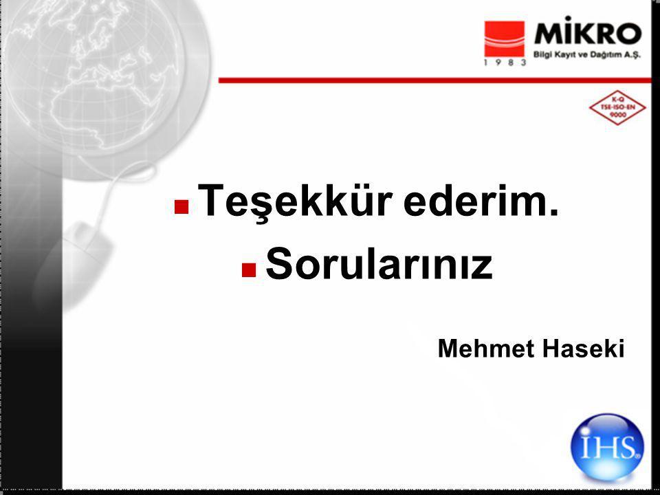 Teşekkür ederim. Sorularınız Mehmet Haseki