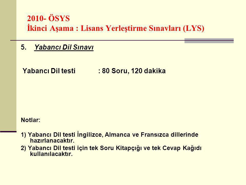 2010- ÖSYS İkinci Aşama : Lisans Yerleştirme Sınavları (LYS) 5.