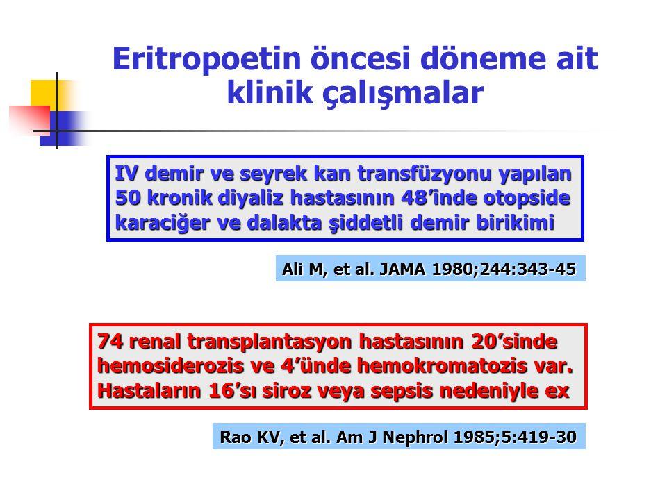 Eritropoetin öncesi döneme ait klinik çalışmalar IV demir ve seyrek kan transfüzyonu yapılan 50 kronik diyaliz hastasının 48'inde otopside karaciğer v
