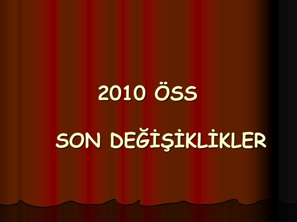 2010 ÖSS SON DEĞİŞİKLİKLER