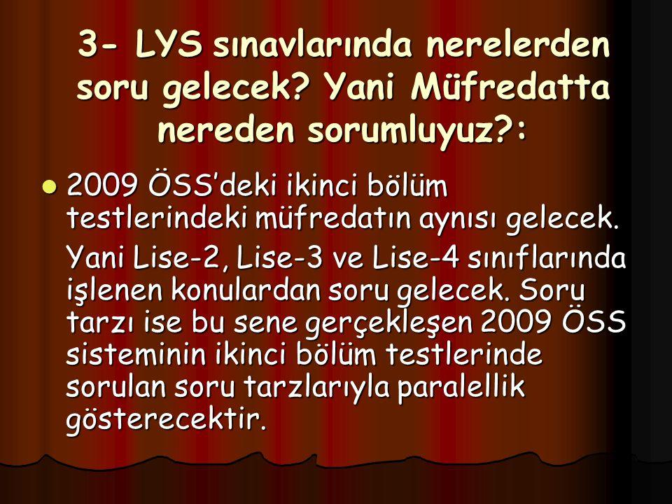 3- LYS sınavlarında nerelerden soru gelecek.