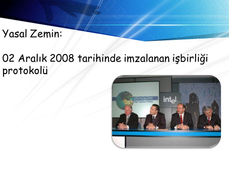 Yasal Zemin: 02 Aralık 2008 tarihinde imzalanan işbirliği protokolü