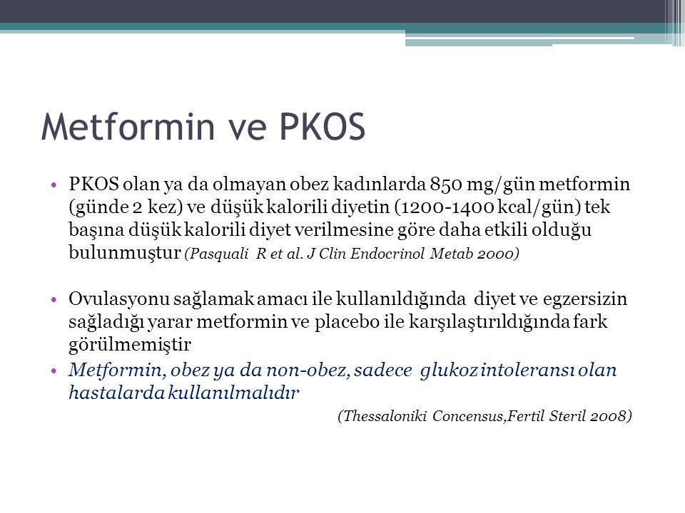 Metformin ve PKOS PKOS olan ya da olmayan obez kadınlarda 850 mg/gün metformin (günde 2 kez) ve düşük kalorili diyetin (1200-1400 kcal/gün) tek başına
