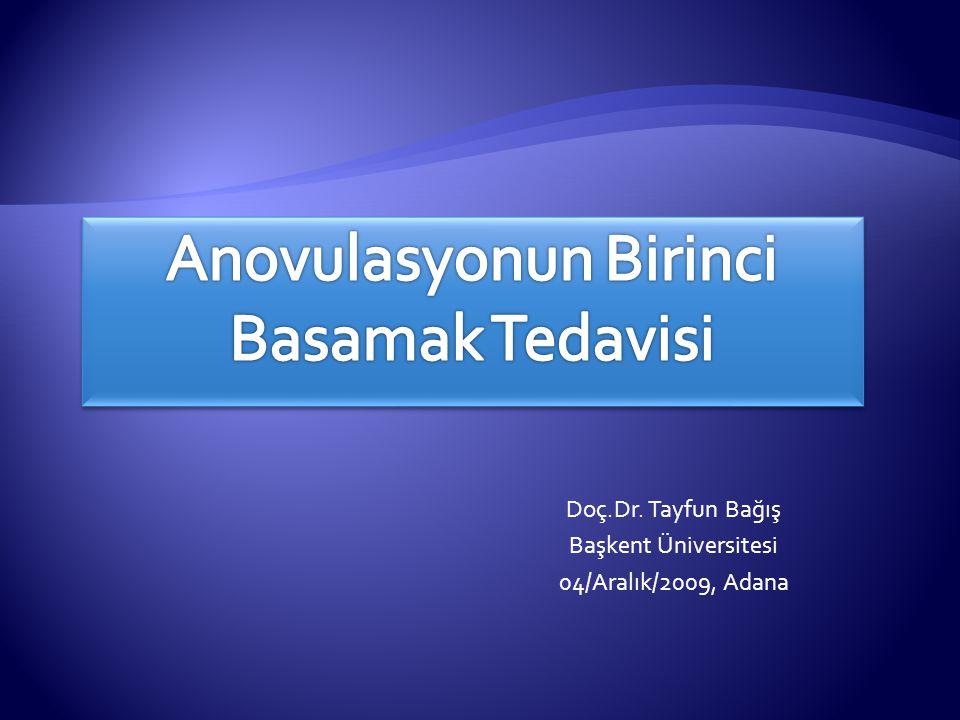 Doç.Dr. Tayfun Bağış Başkent Üniversitesi 04/Aralık/2009, Adana