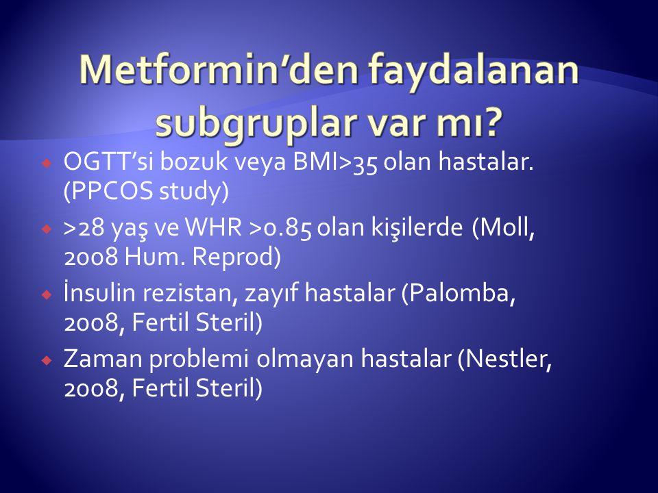  OGTT'si bozuk veya BMI>35 olan hastalar.