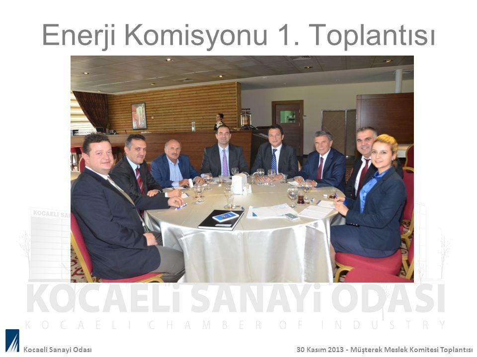 Enerji Komisyonu 1. Toplantısı Kocaeli Sanayi Odası 30 Kasım 2013 - Müşterek Meslek Komitesi Toplantısı