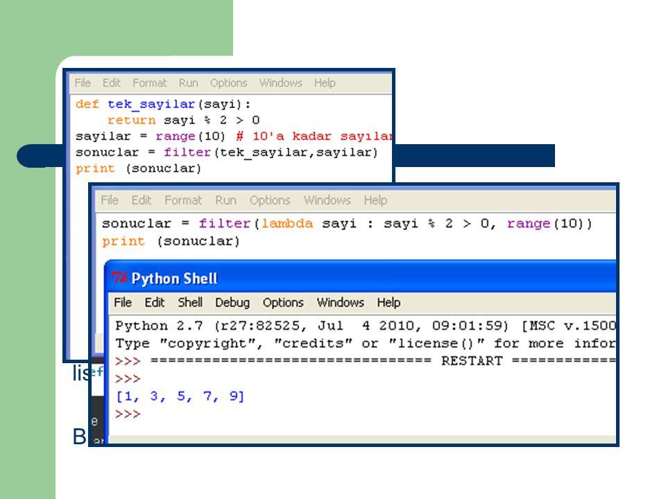 Listeler : filter() filter() fonksiyonu liste içinde ayıklama(filtre) yapmaya yarar. Belirtilen fonksiyon liste öğelerine teker teker uygulanır. Eğer