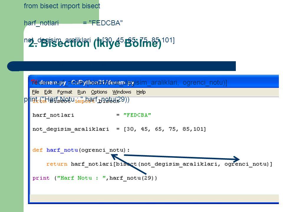 2. Bisection (İkiye Bölme) from bisect import bisect harf_notlari =