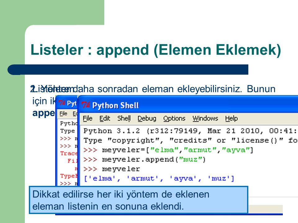 Listeler : insert (araya ekleme) Bir önceki örnekte listenin sonuna nesne eklemeyi öğrendik.Ancak bazen listenin belirli bir indexine nesne eklememiz gerekebilir.