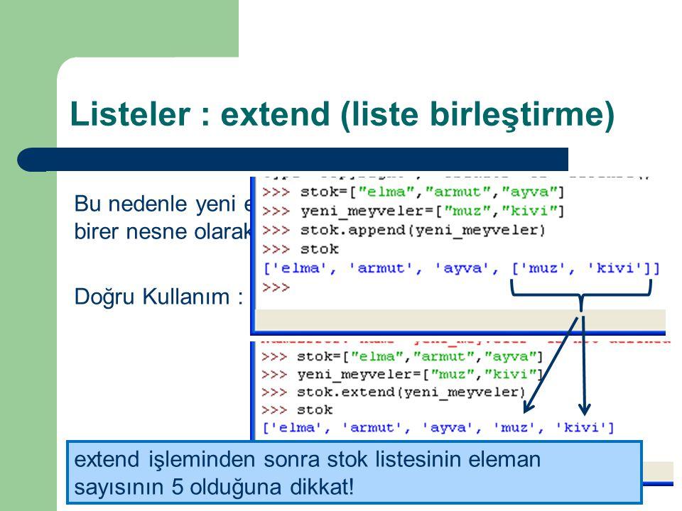 Listeler : remove (nesne silme) Listeden içeriği verilen nesnenin çıkartılmasını sağlar.