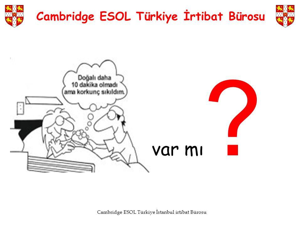 Cambridge ESOL Türkiye İstanbul irtibat Bürosu Cambridge ESOL Türkiye İrtibat Bürosu var mı ?