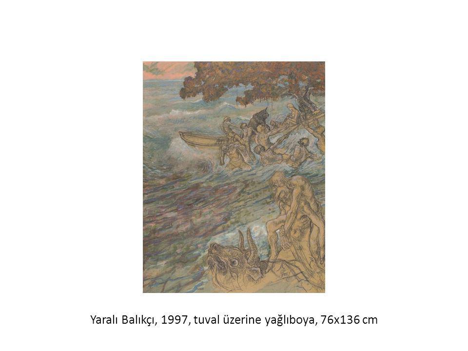 Yaralı Balıkçı, 1997, tuval üzerine yağlıboya, 76x136 cm