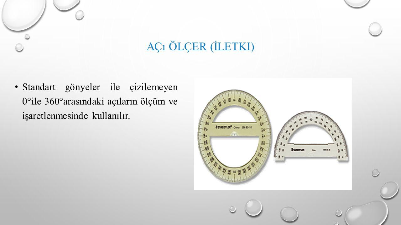 AÇı ÖLÇER (İLETKI) Standart gönyeler ile çizilemeyen 0°ile 360°arasındaki açıların ölçüm ve işaretlenmesinde kullanılır.