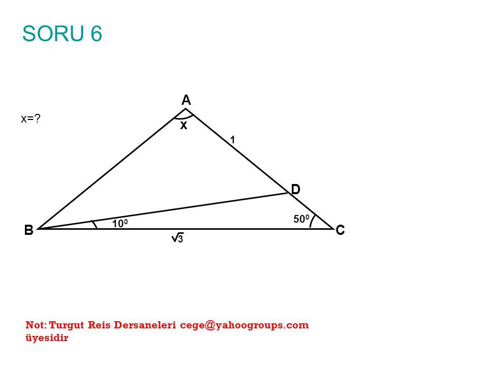 ÇÖZÜM 2 x=? A BC x 10 0 1 3 50 0 D E merkezli ve yarıçapı IDEI=IBEI=IECI olan çember çizelim E