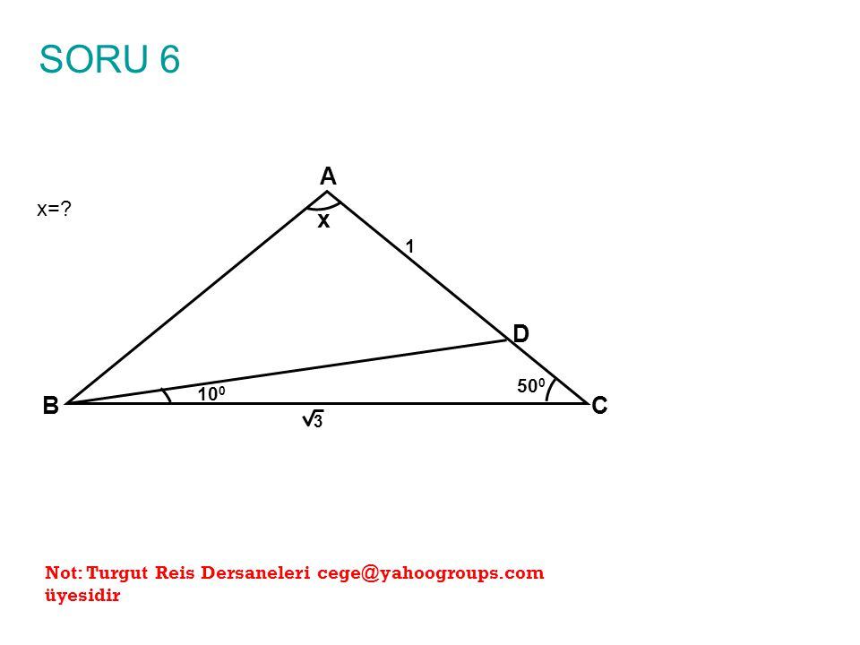 ÇÖZÜM 1 x=.A BC x 10 0 1 3 20 0 D BEC 30-30-120 üçgeni oluşturalım.