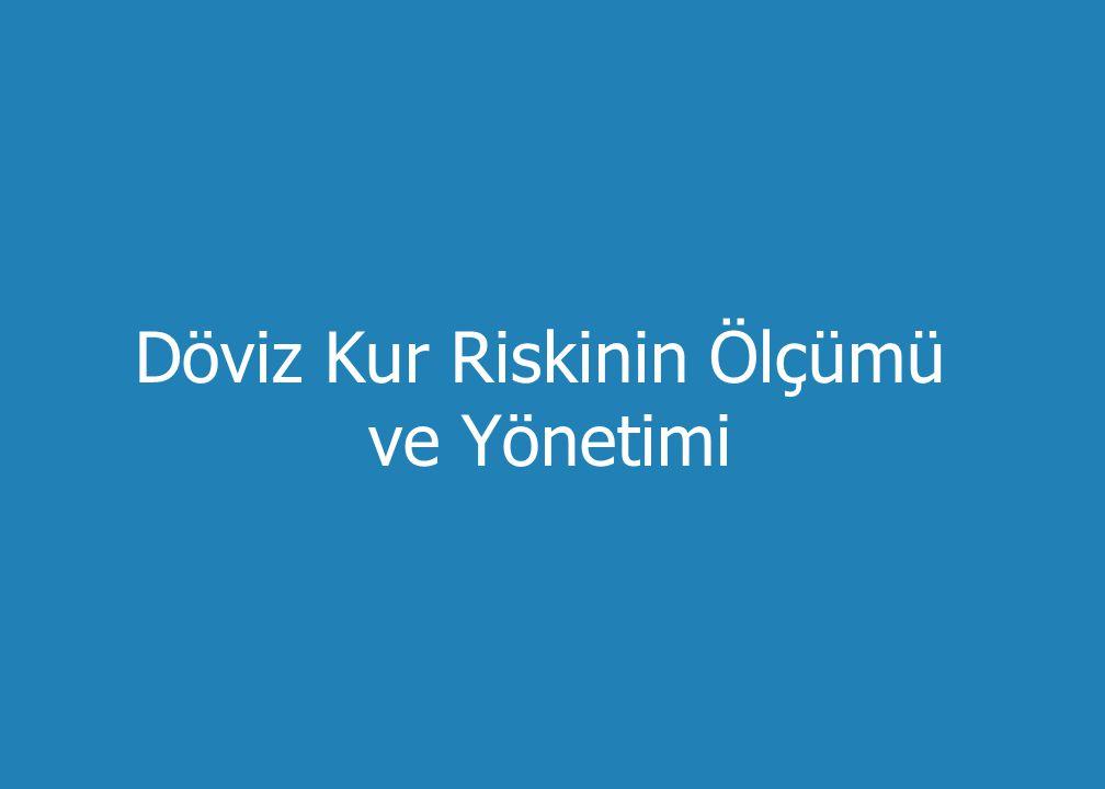 Alternatifler - Devam Ediyor u (3) Para Piyasalarını Kullanarak Riskten Korunma vBugün Mark borç al, TL'na çevir, oluşan fonu Türkiye de yatır vMark olarak orç alınan krediyi 1 milyon marklık alacak ile öde