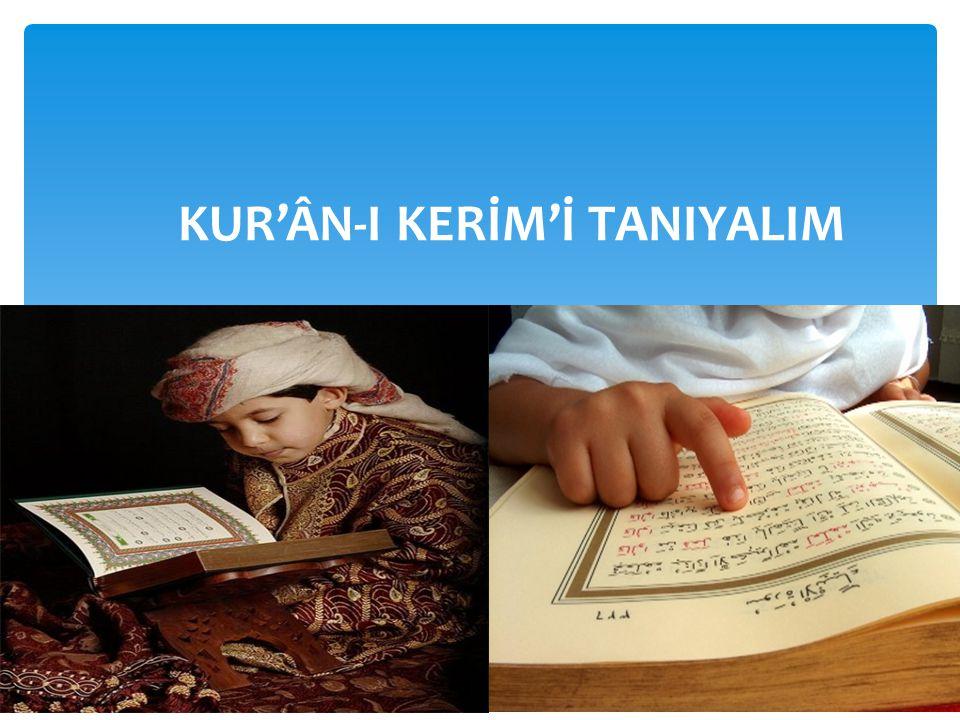 KUR'ÂN-I KERİM'İ TANIYALIM