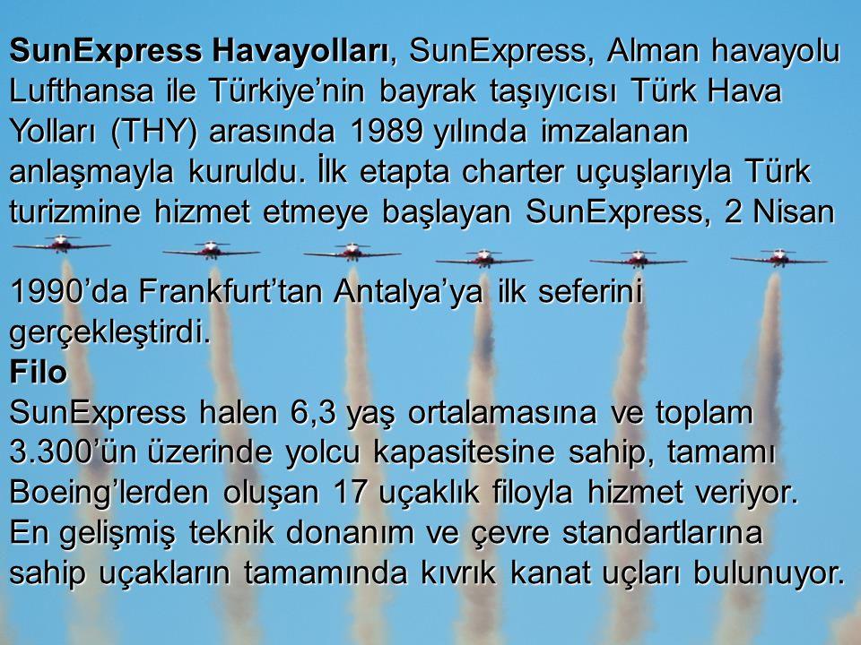 SunExpress Havayolları, SunExpress, Alman havayolu Lufthansa ile Türkiye'nin bayrak taşıyıcısı Türk Hava Yolları (THY) arasında 1989 yılında imzalanan