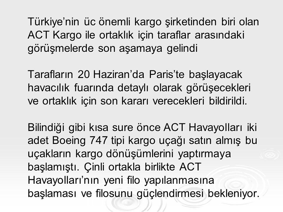 Türkiye'nin üc önemli kargo şirketinden biri olan ACT Kargo ile ortaklık için taraflar arasındaki görüşmelerde son aşamaya gelindi Tarafların 20 Hazir