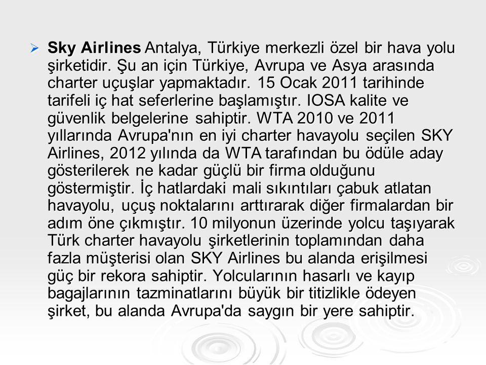  Sky Airlines Antalya, Türkiye merkezli özel bir hava yolu şirketidir. Şu an için Türkiye, Avrupa ve Asya arasında charter uçuşlar yapmaktadır. 15 Oc