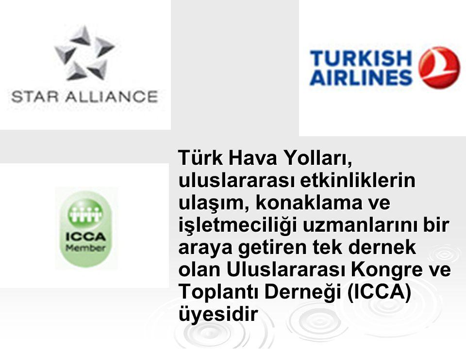 Türk Hava Yolları, uluslararası etkinliklerin ulaşım, konaklama ve işletmeciliği uzmanlarını bir araya getiren tek dernek olan Uluslararası Kongre ve