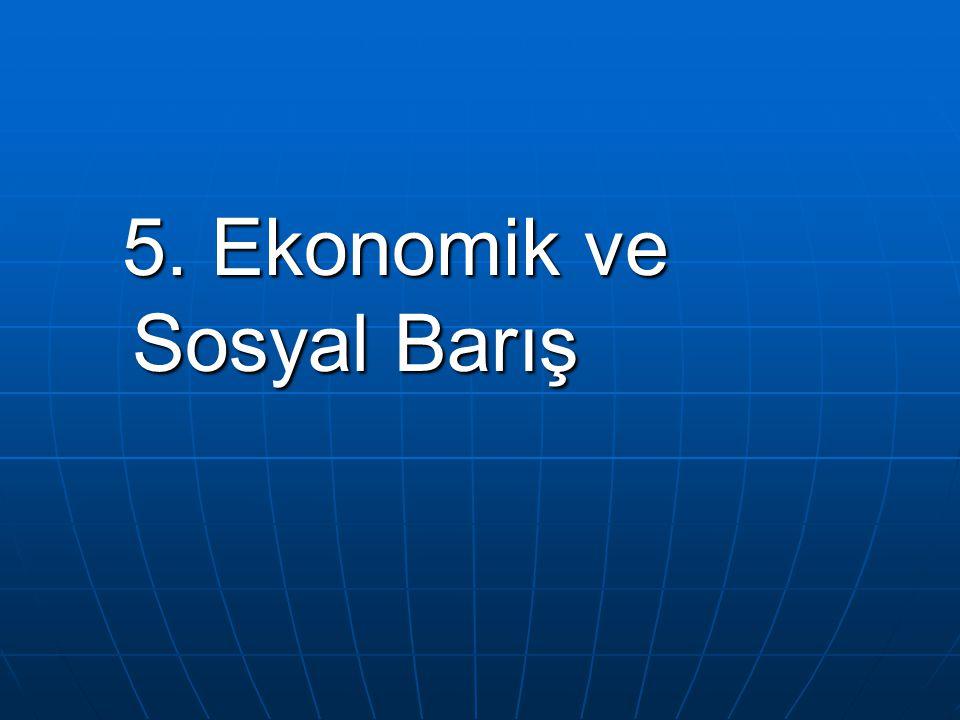 5. Ekonomik ve Sosyal Barış
