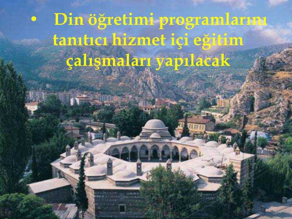 26 Din öğretimi programlarını tanıtıcı hizmet içi eğitim çalışmaları yapılacak