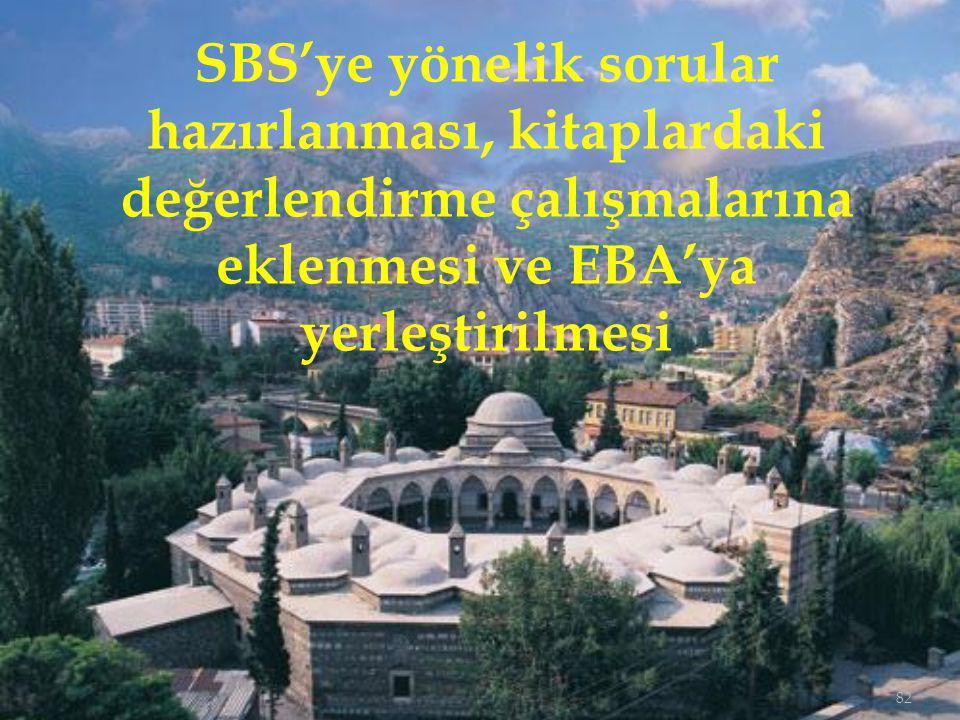 82 SBS'ye yönelik sorular hazırlanması, kitaplardaki değerlendirme çalışmalarına eklenmesi ve EBA'ya yerleştirilmesi