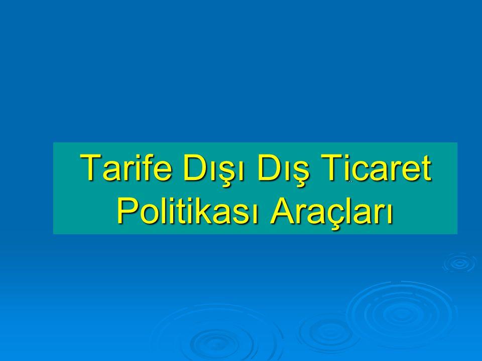 Tarife Dışı Dış Ticaret Politikası Araçları..