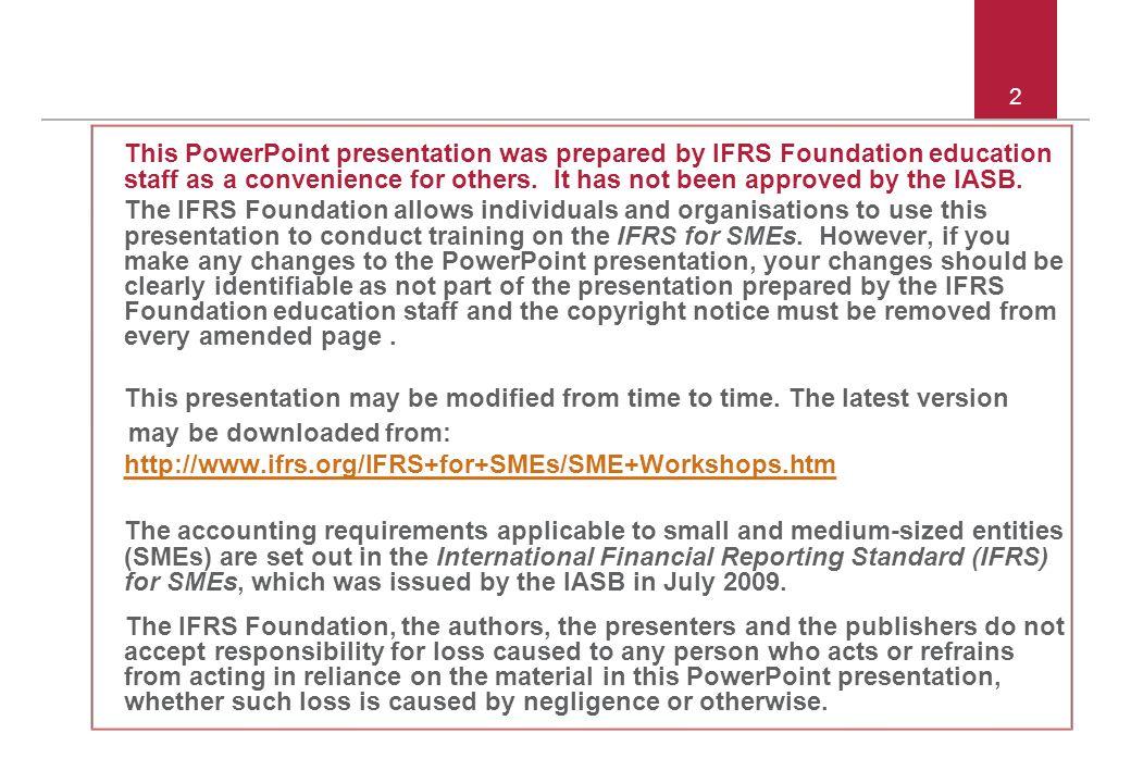 © 2011 IFRS Foundation 13 Bölüm 9 – örnek ÖAİ devamı Kuruluş ve işletim maliyetlerinin tümü, A tarafından yapılan bağıştan elde edilen gelir vasıtasıyla üniversite tarafından karşılanmıştır.