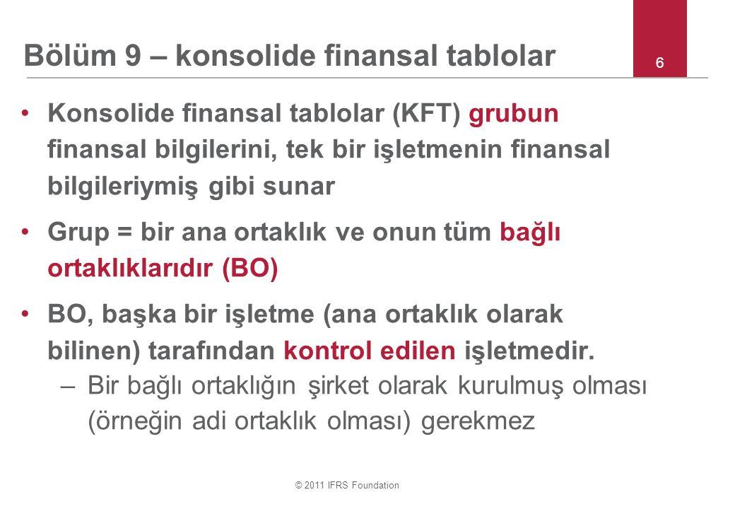 © 2011 IFRS Foundation 57 Bölüm 9 & 30 – yurt dışındaki işletmelerin çevrimi Diğer konular: KFT'lerde raporlayan işletmenin yurt dışındaki işletmedeki net yatırımının bir parçasını oluşturan parasal bir kalemden kaynaklanan kur farkları, DKG'de muhasebeleştirilir.