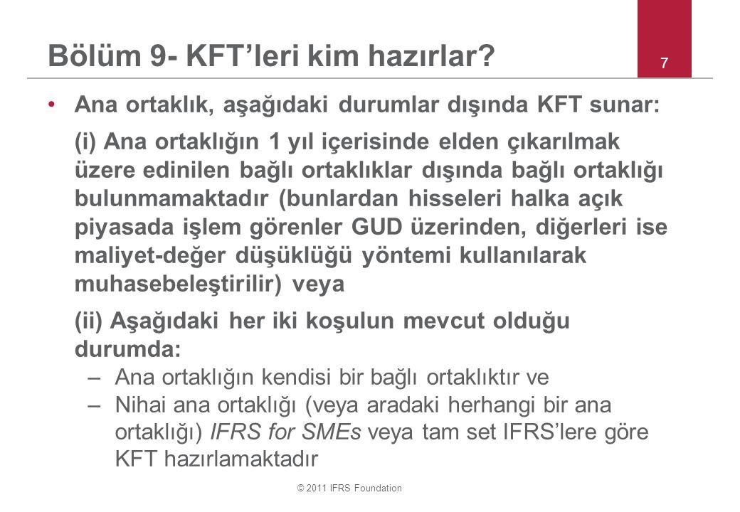 © 2011 IFRS Foundation Bölüm 9 – kim hazırlamaktadır.