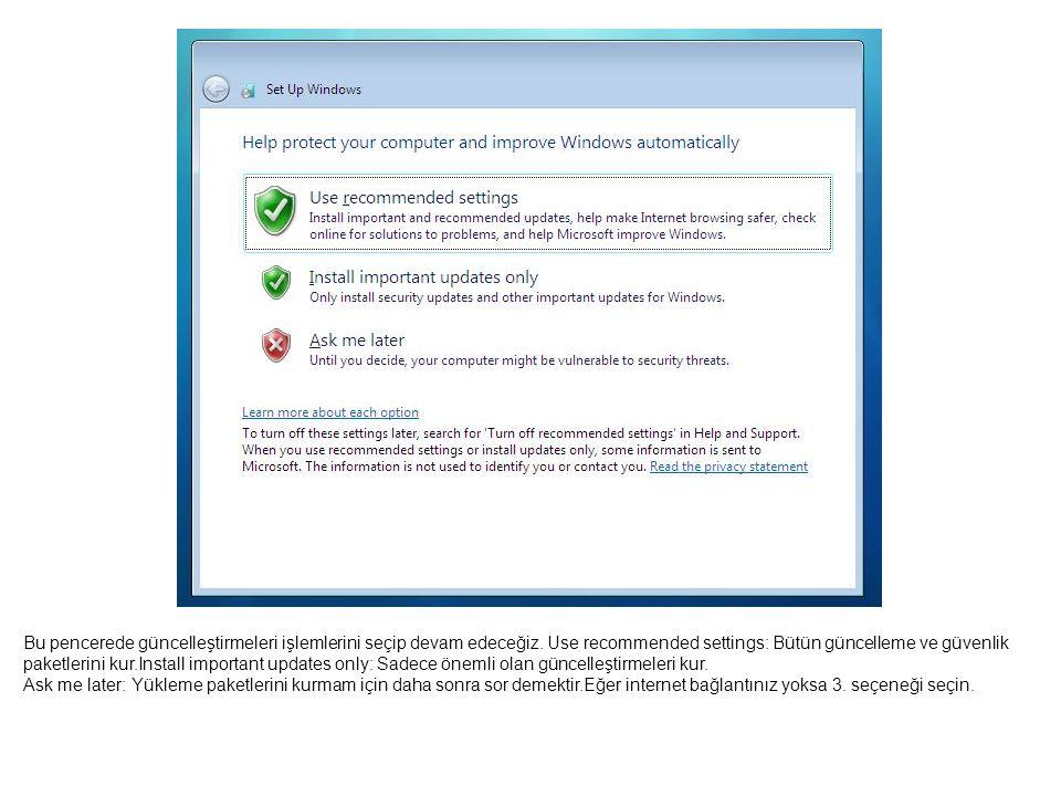 Bu pencerede güncelleştirmeleri işlemlerini seçip devam edeceğiz. Use recommended settings: Bütün güncelleme ve güvenlik paketlerini kur.Install impor