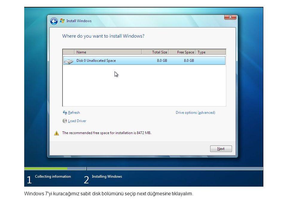 Windows 7'yi kuracağımız sabit disk bölümünü seçip next düğmesine tıklayalım.