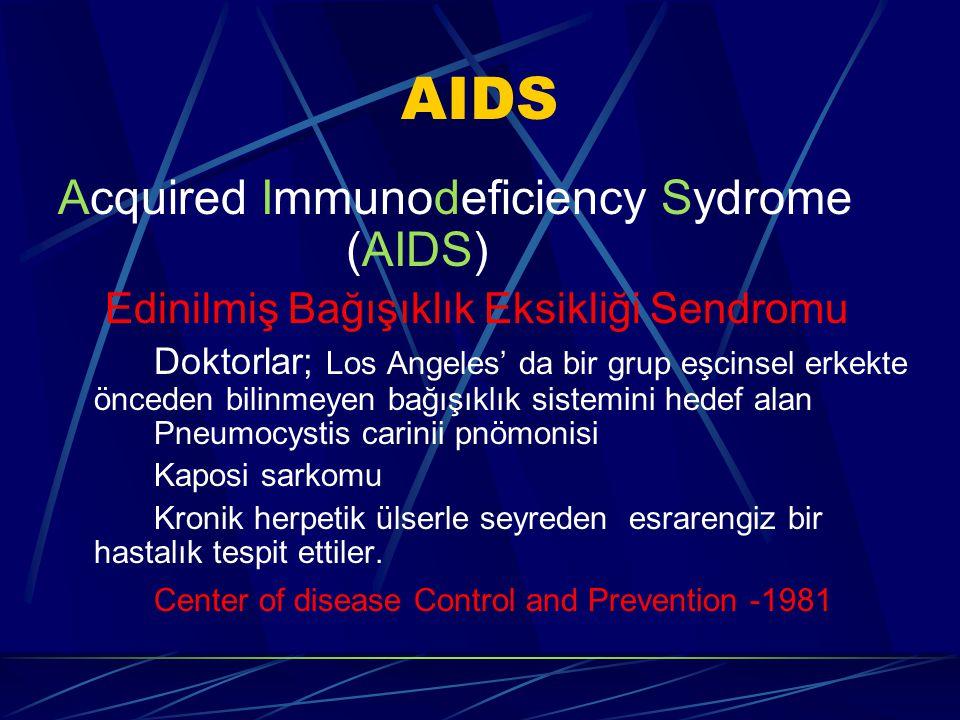 AIDS Acquired Immunodeficiency Sydrome (AIDS) Edinilmiş Bağışıklık Eksikliği Sendromu Doktorlar; Los Angeles' da bir grup eşcinsel erkekte önceden bilinmeyen bağışıklık sistemini hedef alan Pneumocystis carinii pnömonisi Kaposi sarkomu Kronik herpetik ülserle seyreden esrarengiz bir hastalık tespit ettiler.