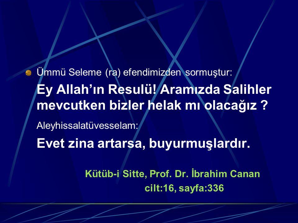 Ümmü Seleme (ra) efendimizden sormuştur: Ey Allah'ın Resulü.