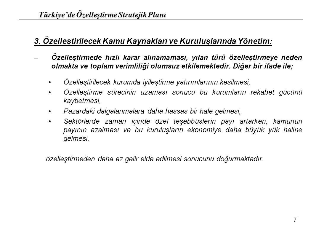 Türkiye'de Özelleştirme Stratejik Planı 18 10.3.)Stratejik özelliği bulunmayan, oluşturduğu marka ve faaliyet alanı önemli bir nitelik arzetmeyen kuruluşlar (sıradan bir üretim tesisi, otel veya tekstil kuruluşu vb.) için öngörülen özelleştirme modelleri Fiyatın birincil kriter olarak dikkate alınması Yatırımcı için bir ön değerlendirmeye tenezzül etmeden, geniş duyurumla katılım sağlanması Şeffaf bir yönetimle ürünün satılması Satış yöntemi olarak bu kuruluşlarda aktif satışı, işletme devri alternatiflerinin değerlendirilmesi Son aşamada tasfiye modelinin gündeme alınması 10.4.)Yaşama şansını yitirmiş ve tamamen verimsiz kuruluşların özelleştirilmesi Kuruluşları yaşatmak için zoraki uygulamalardan kaçınılması Yatırım taahhüdü ile devir, işletme hakkı devri, çalışanlara devir, kiralama ve satın alma opsiyon uygulamalarından kuruluşun niteliğine uygun olanın seçilmesi Son aşamada kurumun ekonomide rekabet etme gücünün olmadığı durumda kapatmanın da bir alternatif olarak düşünülmesi