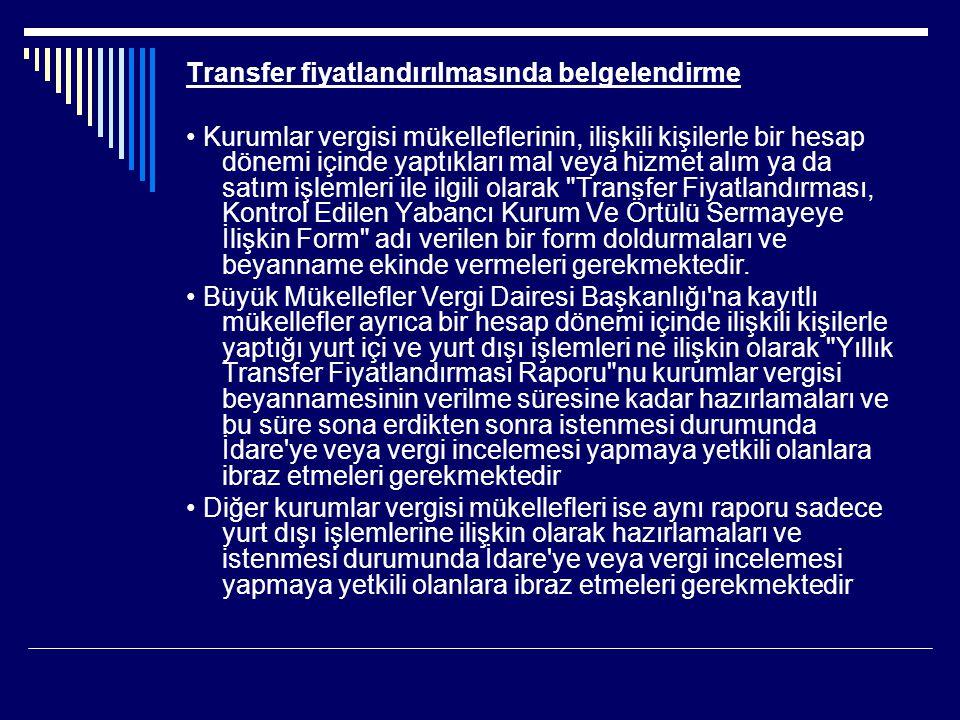 Transfer fiyatlandırılmasında belgelendirme Kurumlar vergisi mükelleflerinin, ilişkili kişilerle bir hesap dönemi içinde yaptıkları mal veya hizmet al