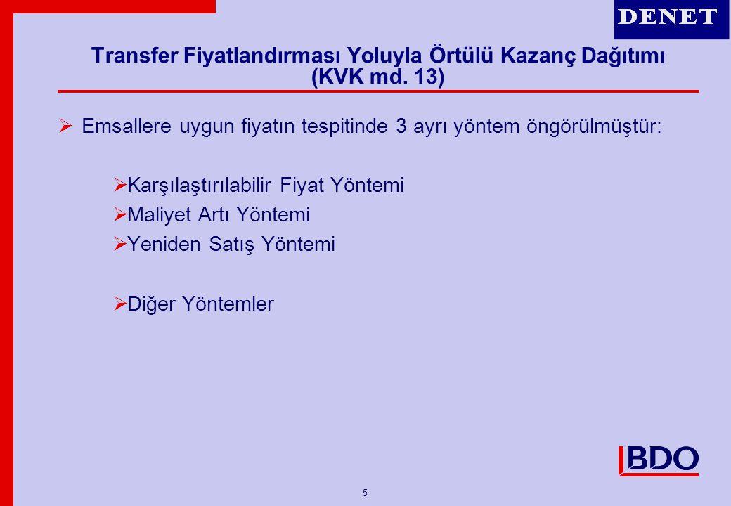 26 Kontrol Edilen Yabancı Kurum (CFC) Kazancı ÖRNEK : Türkiye'de kurulu bir şirketin, yurt dışında kurulu bir şirketin sermayesine katılım payı 2006 itibariyle %50 olup yıl içinde değişmemiştir.