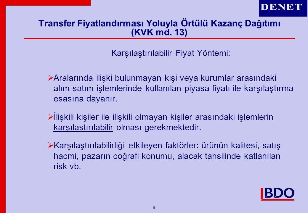 27 Kontrol Edilen Yabancı Kurum (CFC) Kazancı Buna göre, yurt dışında kurulu şirket, Türkiye'deki şirket açısından 2006 yılı itibariyle Kontrol Edilen Yabancı Kurum Statüsünde olup, diğer şartlar da sağlanmış olduğundan, kar dağıtımı yapılmasa dahi istisna öncesi kurum kazancının, yıl sonunda da geçerli kontrol oranı olan %50 nispetinde, yani (700.000 x %50 = 350.000 YTL) olarak Türkiye'deki kurumun kurumlar vergisi matrahına dahil edilmesi gerekir.